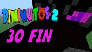 EL FINAL MÁS/MENOS ÉPICO! #DIMINUTOS2   Episodio 30   Minecraft Supervivencia   Willyrex y sTaXx