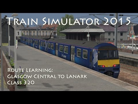 Train Simulator 2015 - Route Learning: Glasgow Central to Lanark (Class 320)