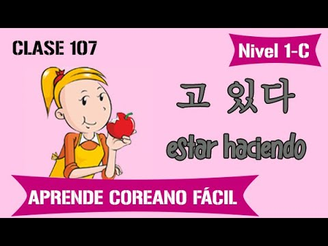Download Aprende coreano fácil   Nivel 1-C   Clase 107: Como decir que estoy haciendo algo en coreano