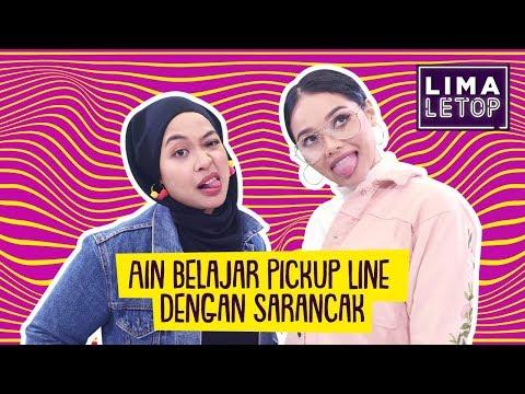 LimaLeTop! I Ain Edruce Belajar Pick Up Line Dengan Sarancak