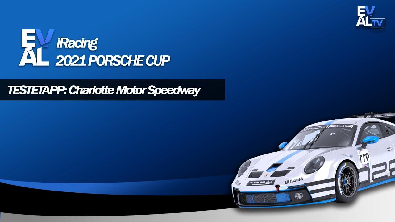 EVAL iRacing 2021 Porsche Cup: Testetapp @ Charlotte Motor Speedway