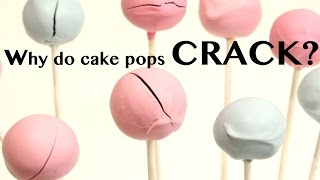 why do my cake pops crack
