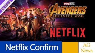Avengers Infinity War Will Be Available for Streaming on Netflix AG Media News