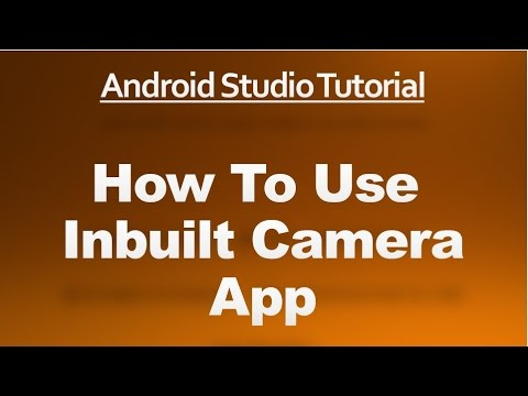 Android Studio Tutorial - 68 - How To Use the inbuilt Camera App