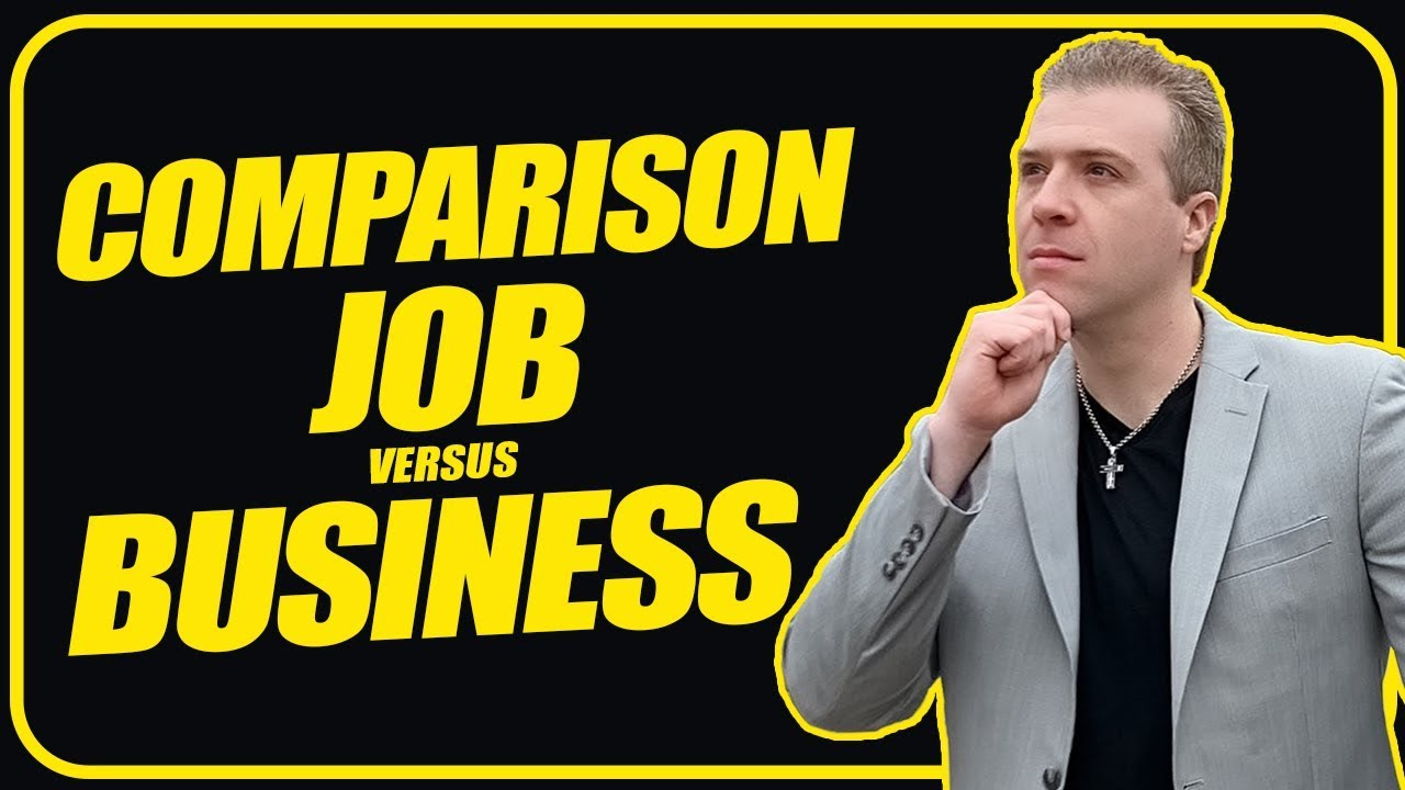 JOB VS BUSINESS COMPARISON...MUST WATCH IF FRUSTRATED !!!