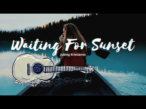 Waiting For Sunset - Jubing Kristianto Fingerstyle Guitar Cover by Lang Ting Tang