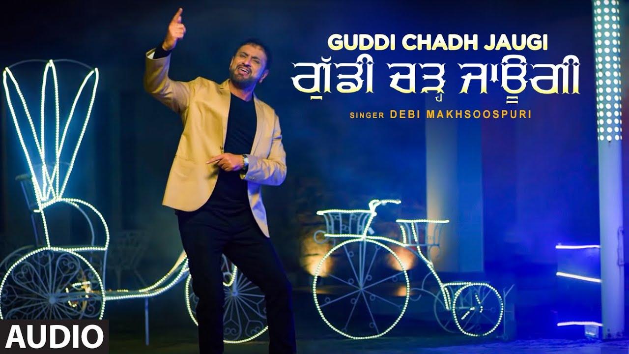 Guddi Chadh Jaugi (Full Audio Song) Debi Makhsoospuri | Desi Crew | Exclusive Punjabi Song on NewSongsTV & Youtube