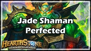 [Hearthstone] Jade Shaman Perfected