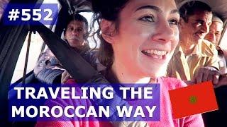 MOROCCO CRAZY TRAVEL DAY DAY 552 | TRAVEL VLOG IV