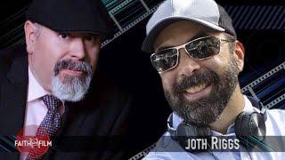 Faith On Film #81 Joth Riggs