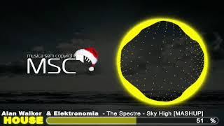 [NCS] Alan Walker & Elektronomia - The Spectre & Sky High (MASHUP) [MSC SOUNDS]