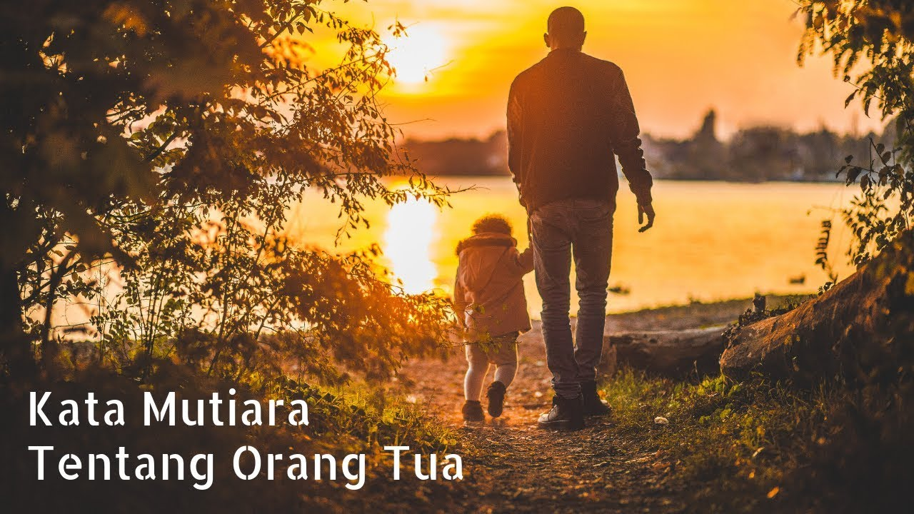 Kata Mutiara Untuk Orangtua Dalam Bahasa Inggris