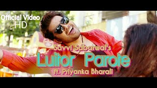 LUITOR PAROTE || Savvi Sabarwal || Priyanka Bharali || Latest Assamese Song || Superhit Assamese