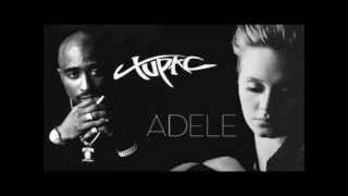 Hello Thug Mansion-Tupac Ft. Adele