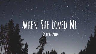 Gambar cover When She Loved Me - Katelyn Lapid [Cover] (Lyrics Video)