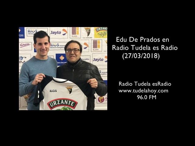Entrevista a Edu De Prados en Radio Tudela esRadio 27- 03-18.