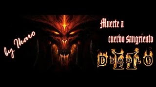 Diablo II - Muerte a Cuervo Sangriento - Act 1