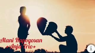 Lirik Lagu Alani Hapogoson (Anju Trio)