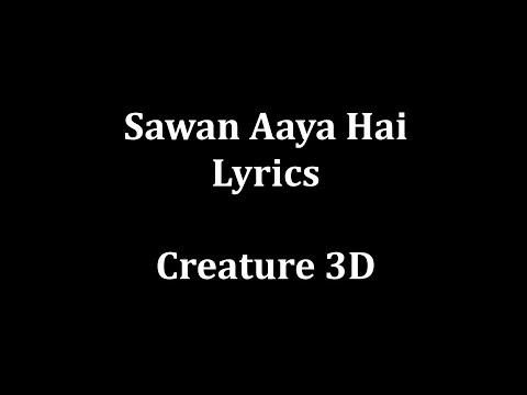 Sawan Aaya Hai Lyrics || Arijit Singh || Creature 3D