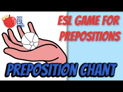 ESL Game For Prepositions | Proposition Chant | Easy ESL Games