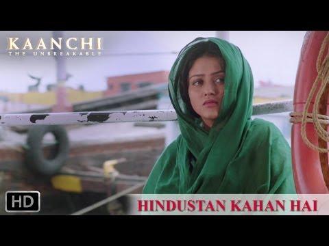 Hindustan Kahan Hai - Kaanchi - Mishti