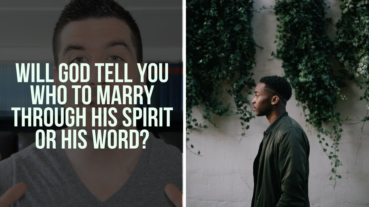 Will God Tell Me Who to Marry Through His Spirit or His Word?
