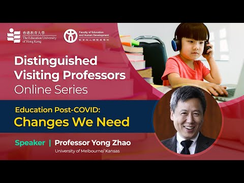 Lecture 1 - Education Post-COVID: Changes We Need | DVP Online Series | EdUHK