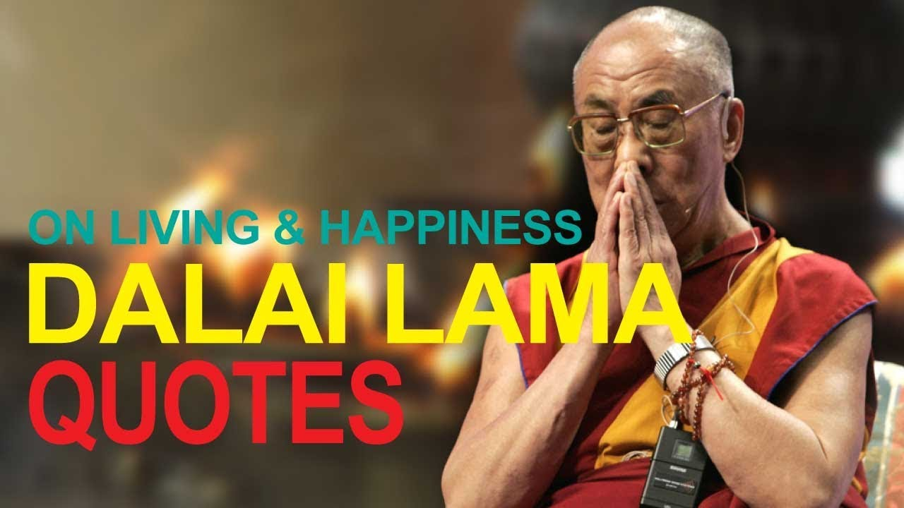 138 Dalai Lama Quotes That Will Change The Way You Live
