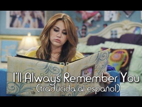 Miley Cyrus I Ll Always Remember You Traducida Al Español Youtube
