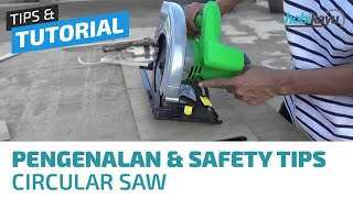 Pengenalan Tips Menggunakan Mesin Gergaji Circular Saw