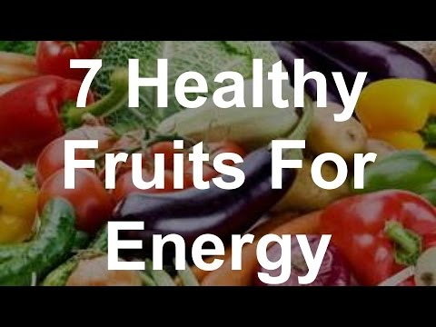7 Healthy Fruits For Energy - Best Foods For Energy