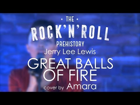 Jerry Lee Lewis - Great Balls of Fire (cover by Amara)