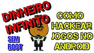 COMO HACKEAR JOGOS E APPS SEM ROOT - DINHEIRO INFINITO - LUCKY PATCHER