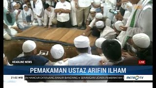 Proses Pemakaman Ustaz Arifin Ilham