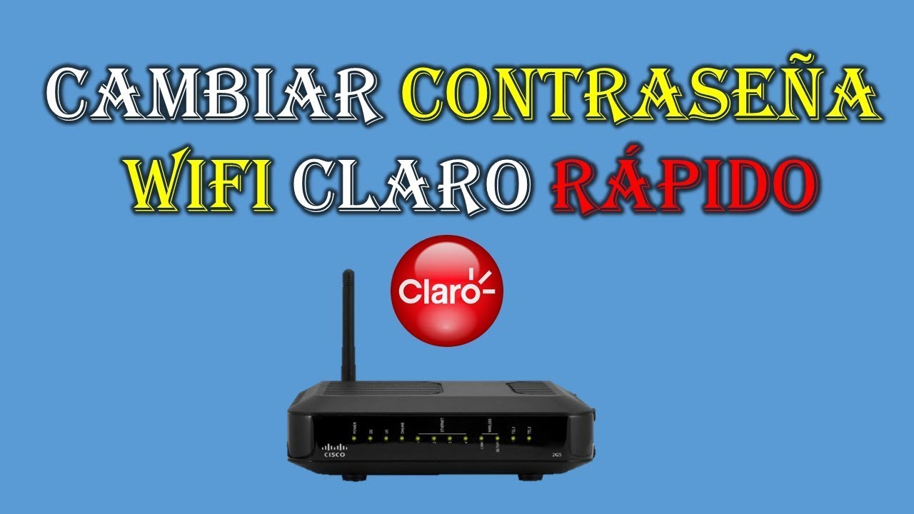 Como Cambiar La Clave O Contrasena Wifi Claro En Colombia