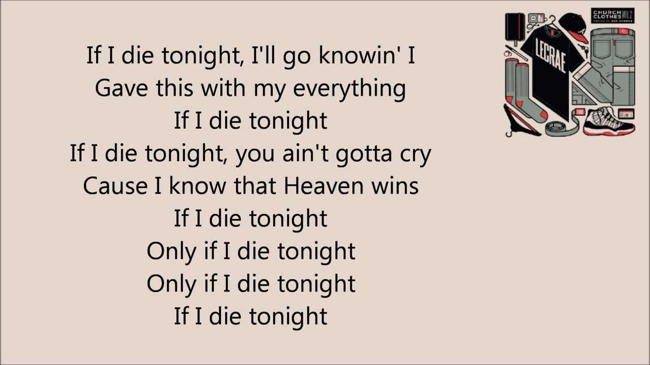 Lecrae If I Die Tonight Lyrics Church Clothes 2 Youtube