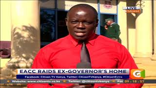 EACC raids the home of former Nandi Governor #CitizenExtra