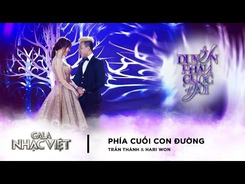 Phía Cuối Con Đường - Trấn Thành, Hari Won | Gala Nhạc Việt 8  (Official)