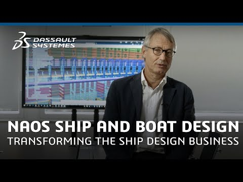 NAOS Ship and Boat Design – Transforming the Ship Design Business – Dassault Systèmes