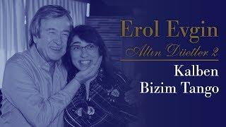 Erol Evgin & Kalben - Bizim Tango (Official Audio)