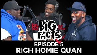 Big Facts E5: Rich Homie Quan on The Price of Fame, Checking Ego, Young Thug, The Quan Dance & More!