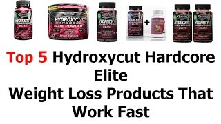 Top 5 Hydroxycut Hardcore Elite Review Or Weight Loss Products That Work Fast 2016 Video 7 | Best Solutions For Smart People