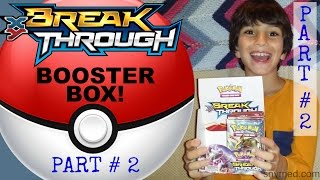Pokemon XY BREAKthrough Booster Box Opening Video Part 2! BEST PULLS! Jenna Em Channel