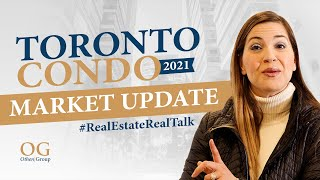 Toronto Condo Market Update 2021 | Toronto Real Estate - Othen Group
