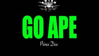 Prince Dice - Go Ape (Clean) *NEW 2012 PARTY BANGER*