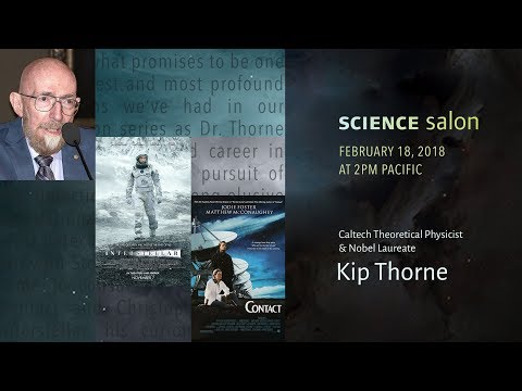 Dr. Kip Thorne—Gravitational Waves, Black Holes, Time Travel, and Hollywood (Science Salon # 17)