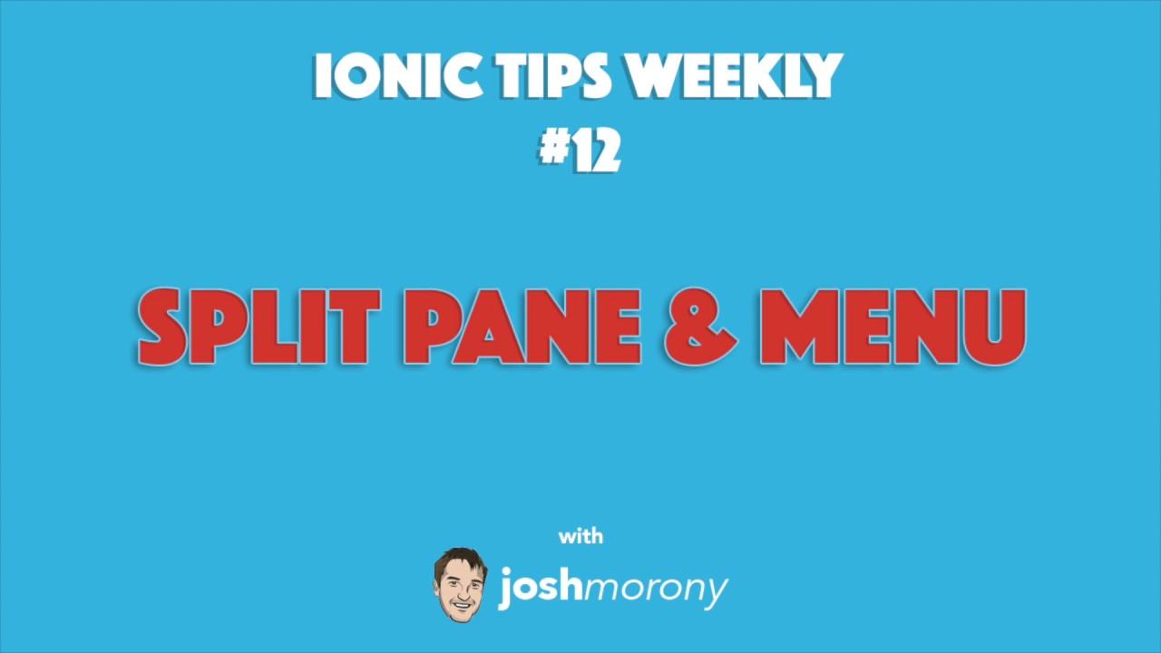 SPLIT PANE AND SIDE MENU - Ionic Tips Weekly Ep  12