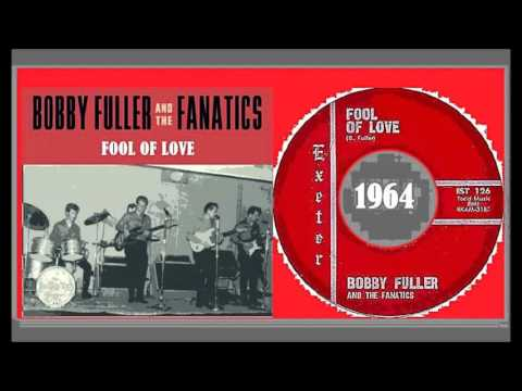 Bobby Fuller And The Fanatics - Fool Of Love mp3