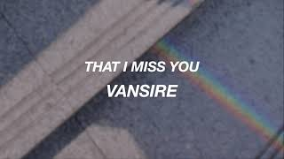 VANSIRE - That I Miss You (10 Hours)