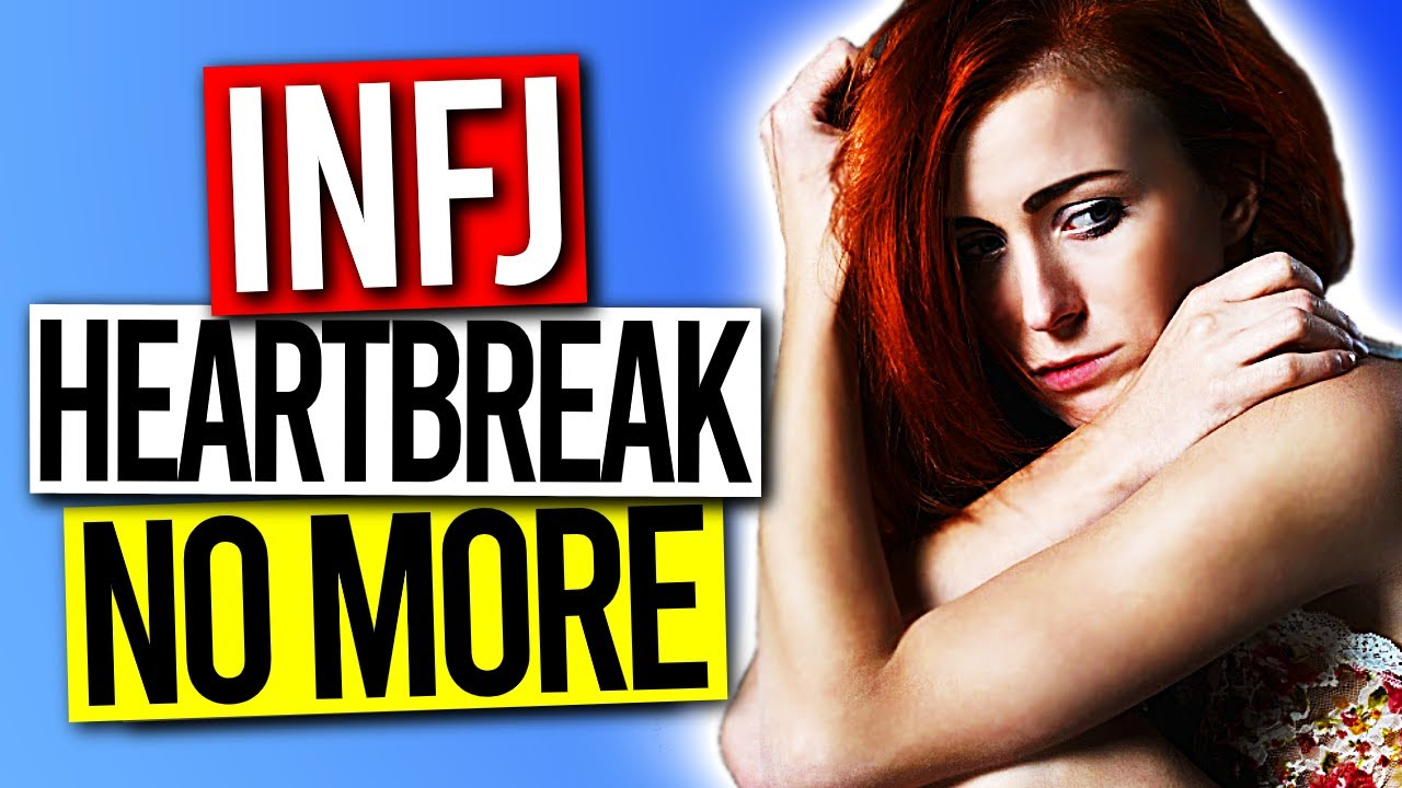 10 Ways The INFJ RECOVERS From A HEARTBREAK
